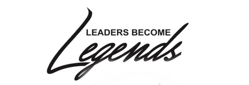 Leaders Become Legends